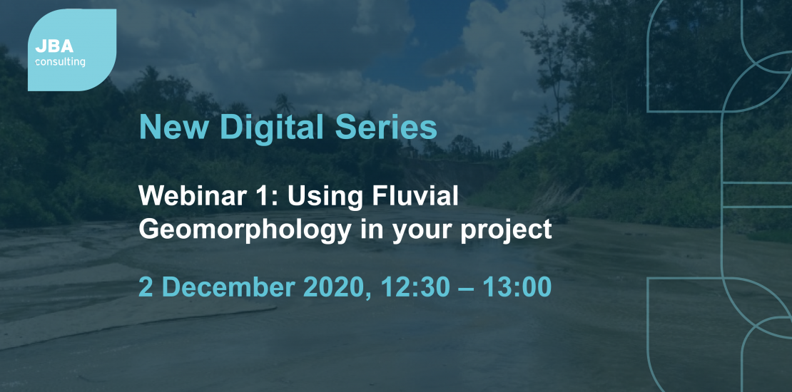 Webinar 1: Using Fluvial Geomorphology in your project